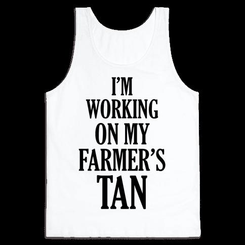 I'm Working On My Farmer's Tan Tank Top