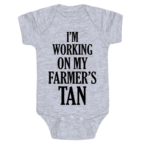 I'm Working On My Farmer's Tan Baby Onesy