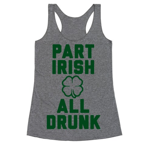 Part Irish All Drunk Racerback Tank Top