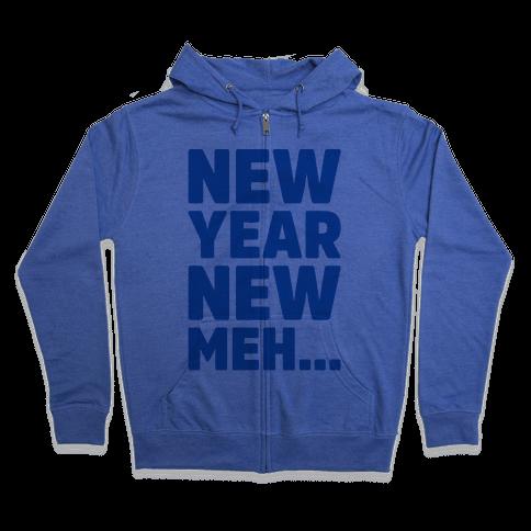 New Year New Meh Zip Hoodie