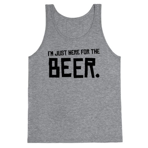 I'm Just Here for the Beer Tank Top