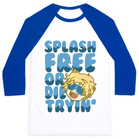 Splash Free Or Die Trying Parody Baseball Tee