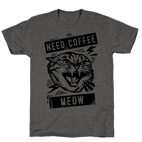 Need Coffee Meow Mens T-Shirt