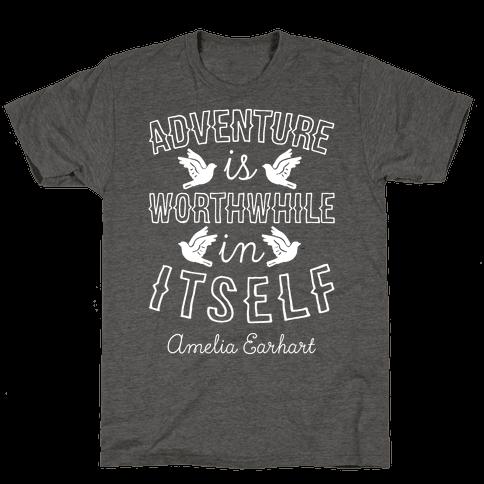 Adventure Is Worthwhile In Itself (Amelia Earhart)
