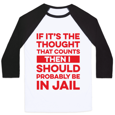 If It's The Thought That Counts Baseball Tee