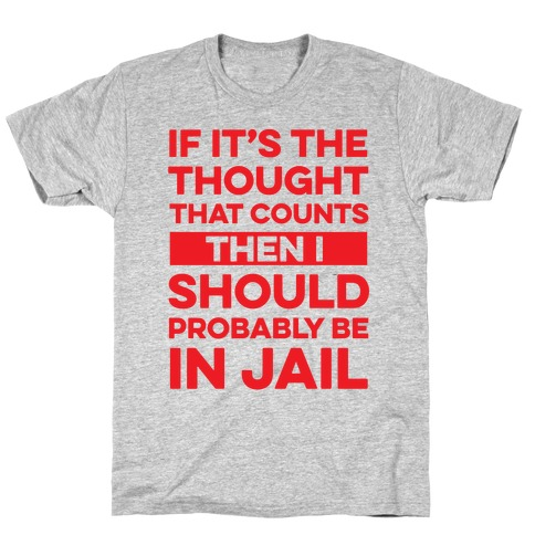 If It's The Thought That Counts Mens T-Shirt