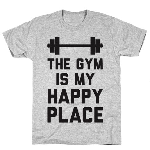 The Gym Is My Happy Place Mens T-Shirt