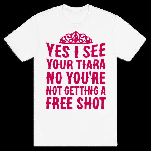 Yes I See Your Tiara Mens T-Shirt