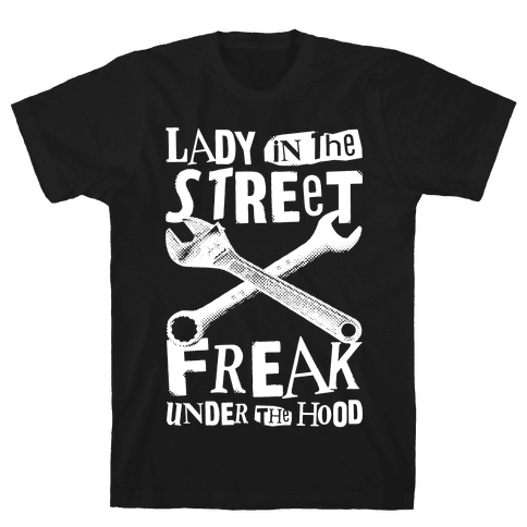 Lady In The Streets Freak Under The Hood Mens T-Shirt
