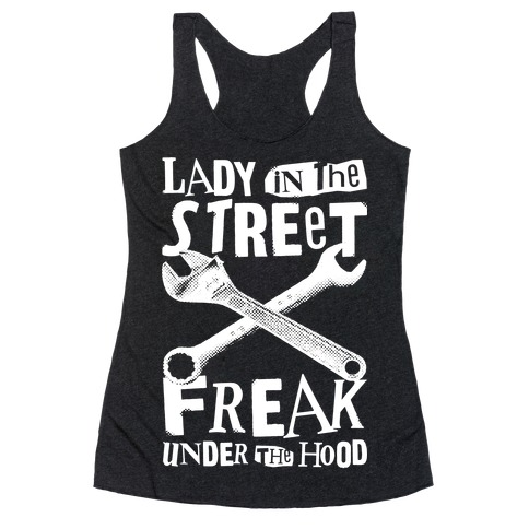 Lady In The Streets Freak Under The Hood Racerback Tank Top