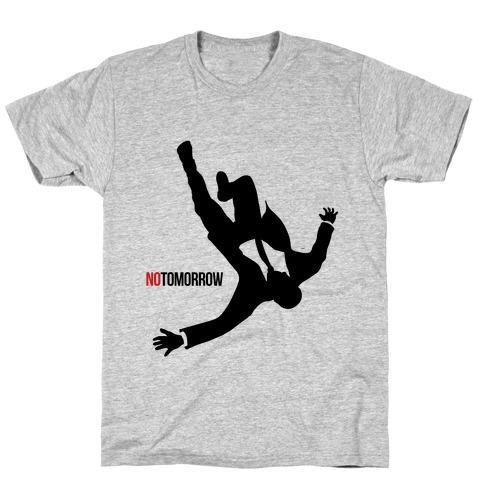 No Tomorrow T-Shirt