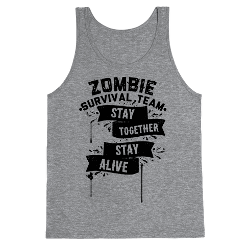 Zombie Survival Team Stay Together Stay Alive Tank Top