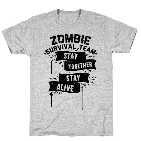 Zombie Survival Team Stay Together Stay Alive T-Shirt