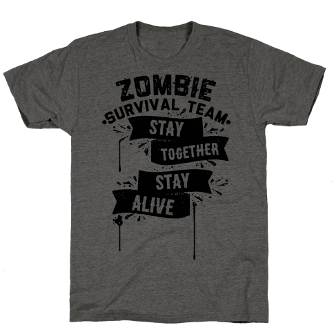 Zombie Survival Team Stay Together Stay Alive Mens T-Shirt