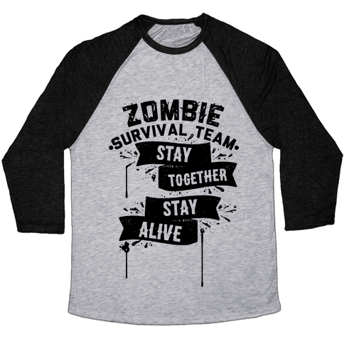 Zombie Survival Team Stay Together Stay Alive Baseball Tee