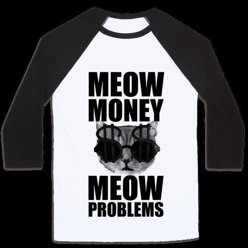 Meow Money. Meow Problems.  Baseball Tee