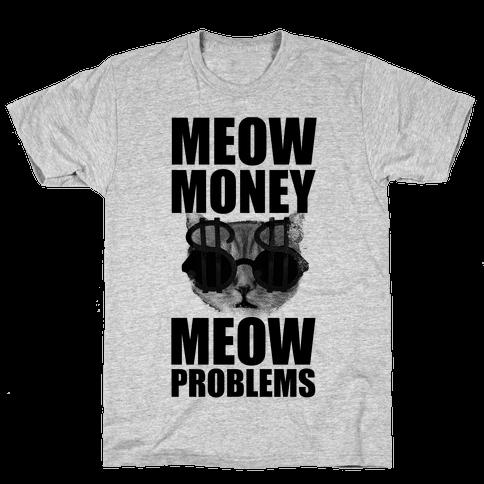 Meow Money. Meow Problems.  Mens T-Shirt