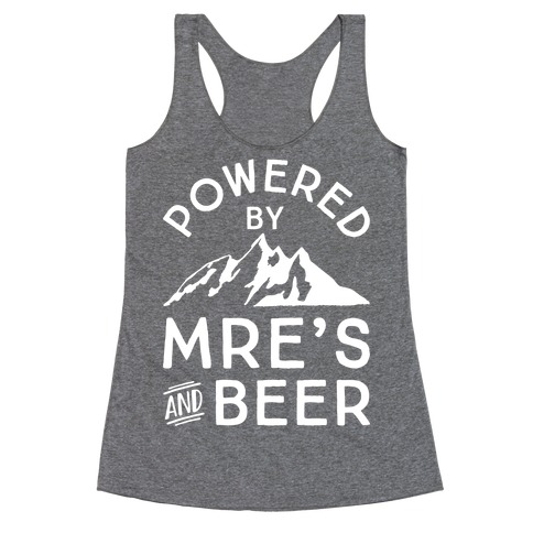 Powered By MREs And Beer Racerback Tank Top