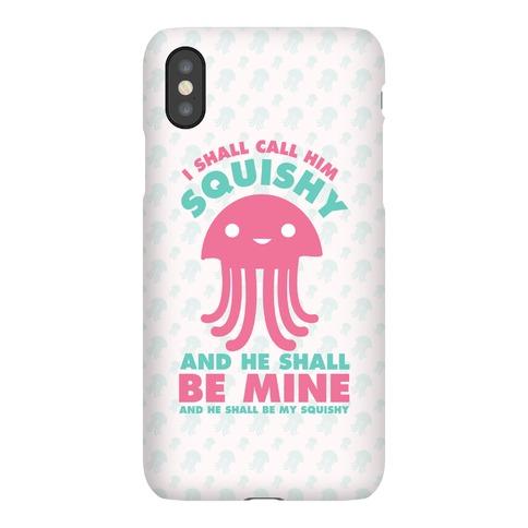 I Shall Call Him Squishy and He Shall Be Mine and He Shall Be My Squishy Phone Case