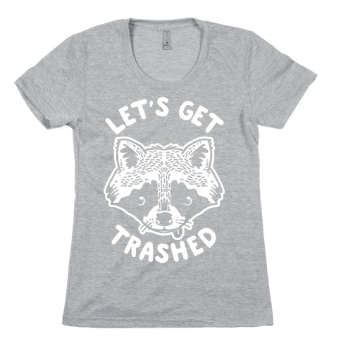 Let's Get Trashed Raccoon Womens T-Shirt