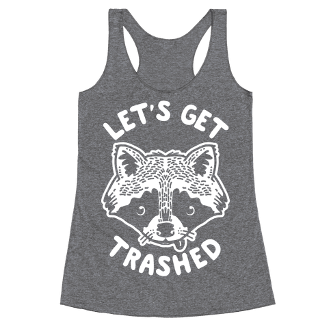 Let's Get Trashed Raccoon Racerback Tank Top