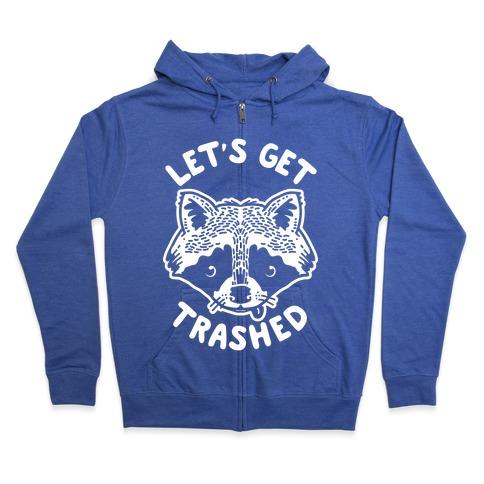 Let's Get Trashed Raccoon Zip Hoodie
