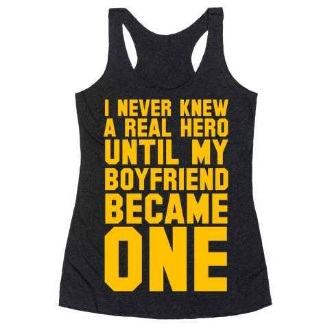 I Never Knew A Real Hero Racerback Tank Top