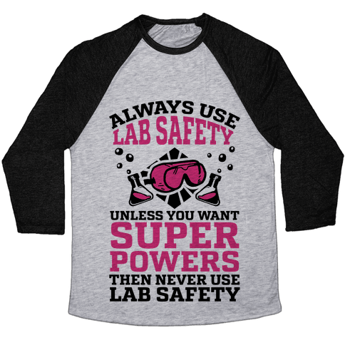 Always Use Lab Safety Unless You Want Superpowers Then Never Use Lab Safety Baseball Tee