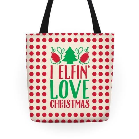 I Elfin' Love Christmas  Tote