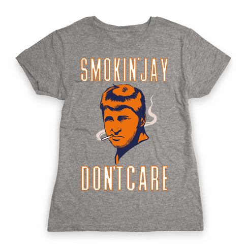 Smokin' Jay Don't Care Womens T-Shirt