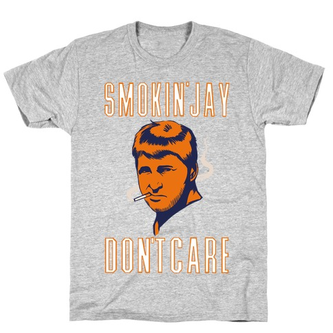 Smokin' Jay Don't Care T-Shirt