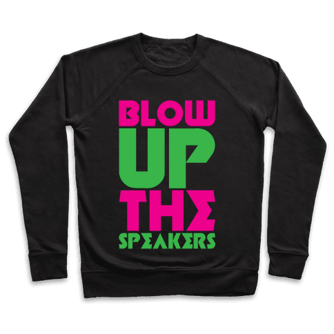 Blow Up The Speakers Pullover
