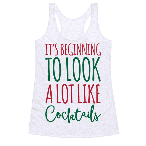 It's Beginning To Look A Lot Like Cocktails Racerback Tank Top