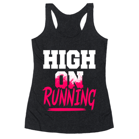 High On Running Racerback Tank Top