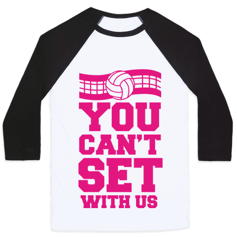 You Can't Set With Us Baseball Tee