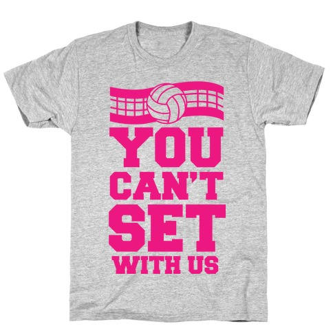 You Can't Set With Us Mens T-Shirt