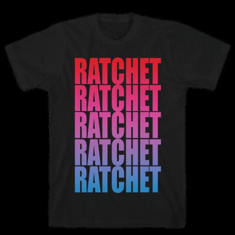 So Ratchet Mens T-Shirt