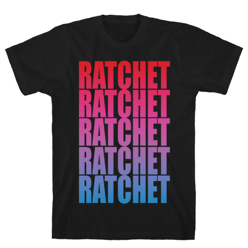 So Ratchet Mens T-Shirt