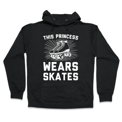 This Princess Wears Skates Hooded Sweatshirt
