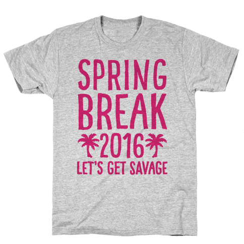 Spring Break 2016 Let's Get Savage Mens T-Shirt