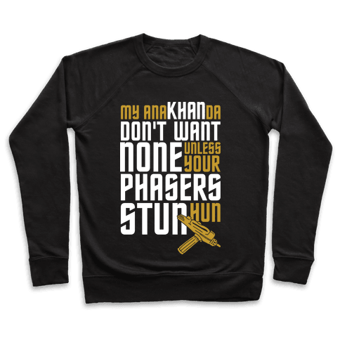 My AnaKHANda Don't Want None Pullover