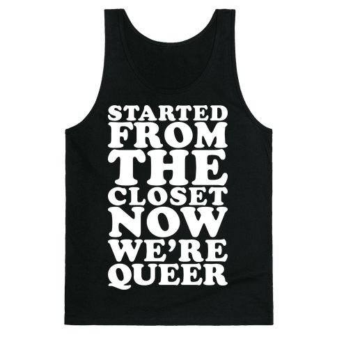 Started From The Closet Tank Top