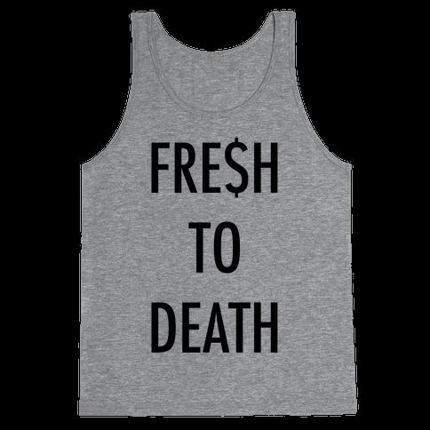 Fresh To Death Tank Top