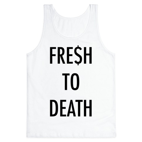 Fresh To Death Tank Top