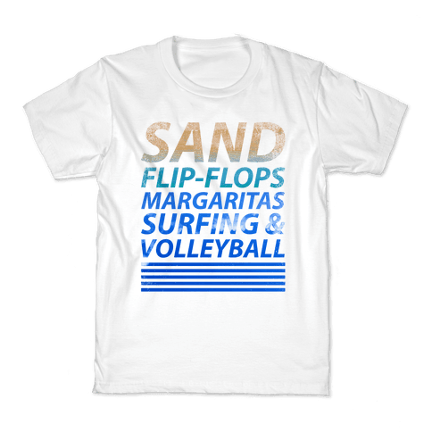 Sand, Flip-Flops, Margaritas, Surfing & Volleyball Kids T-Shirt
