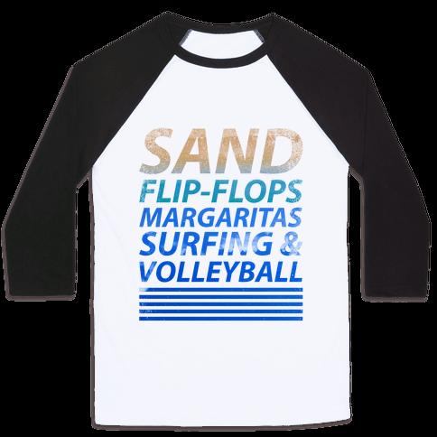 Sand, Flip-Flops, Margaritas, Surfing & Volleyball Baseball Tee