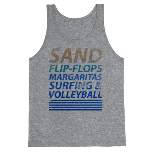 Sand, Flip-Flops, Margaritas, Surfing & Volleyball Tank Top