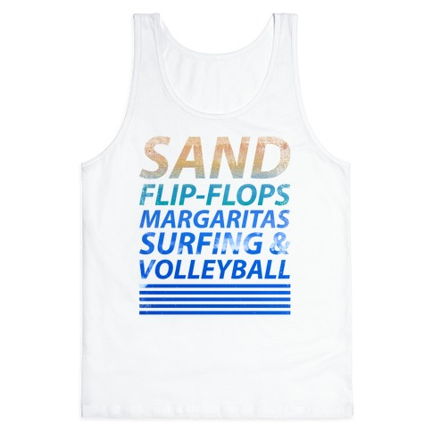 Sand, Flip-Flops, Margaritas, Surfing & Volleyball Tank Top
