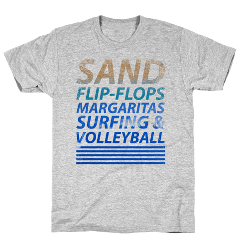 Sand, Flip-Flops, Margaritas, Surfing & Volleyball Mens T-Shirt