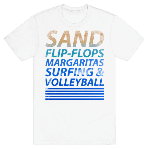 Sand, Flip-Flops, Margaritas, Surfing & Volleyball Mens T-Shirt